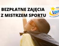 Bezpłatne zajęcia z Mistrzem Sportu